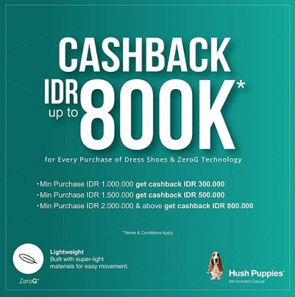 Cashback Up to Rp 800,000 from Hush Puppies