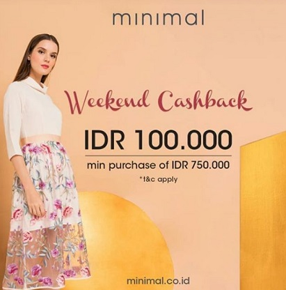 Weekend Cashback Rp 100.000 from Minimal